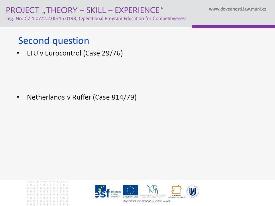 Second question LTU v Eurocontrol (Case 29/76) Netherlands v Ruffer (Case 814/79)