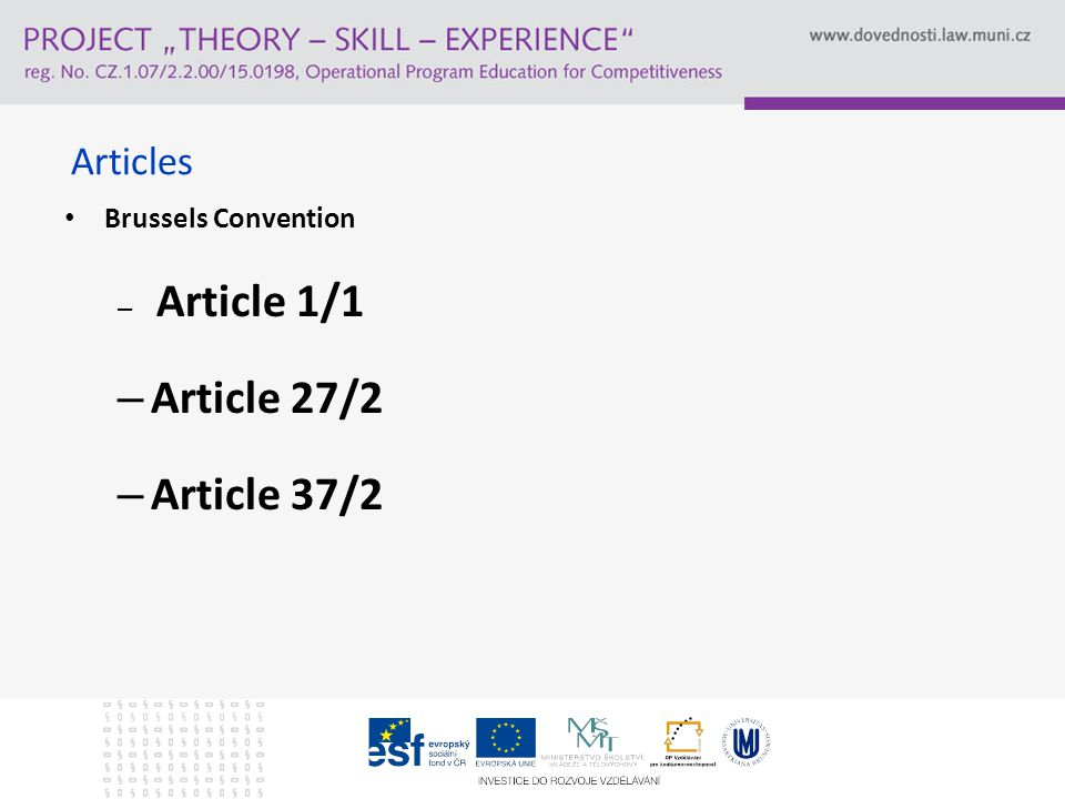 Articles Brussels Convention – Article 1/1 – Article 27/2 – Article 37/2