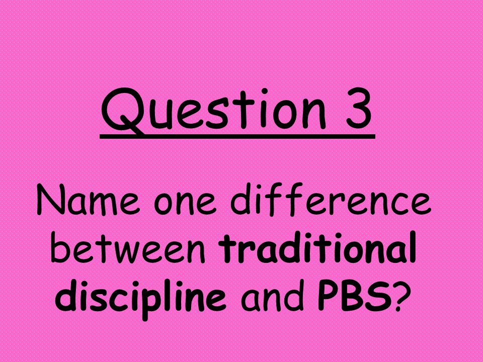 Question 2 What are some of the benefits of SWPBS