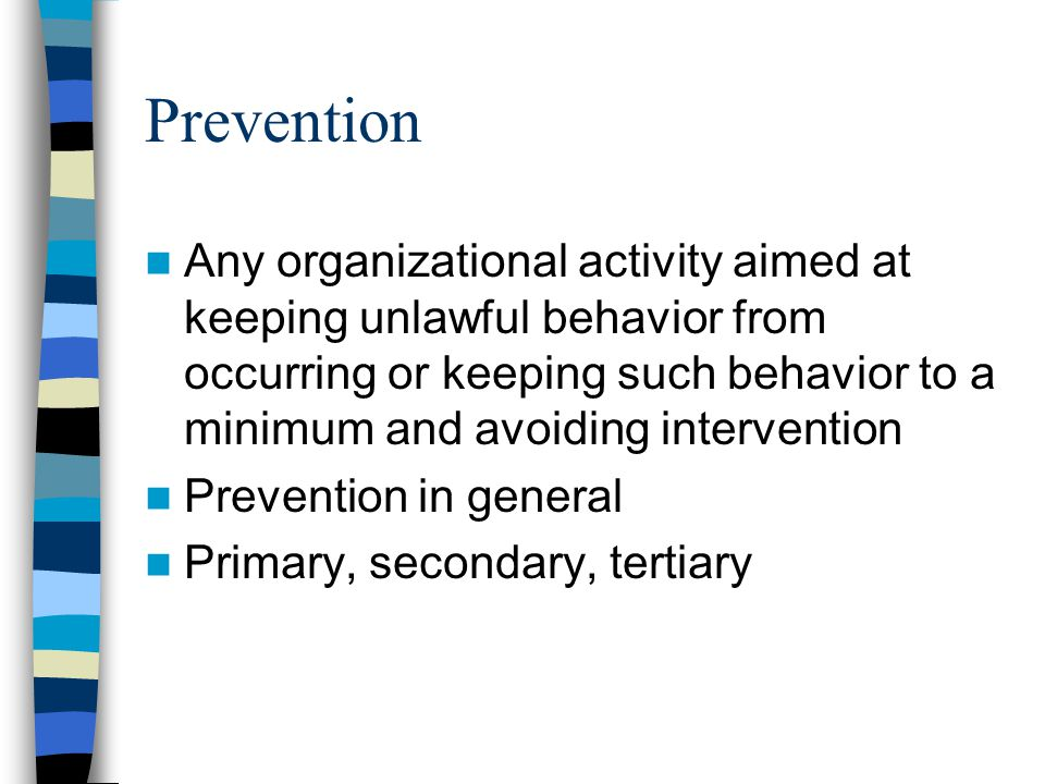 Difficulty of evaluating prevention Correlational If nothing happens, was it because of prevention.
