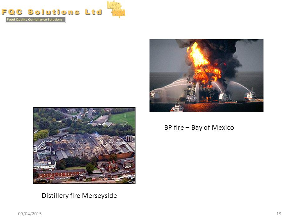 09/04/201513 Distillery fire Merseyside BP fire – Bay of Mexico