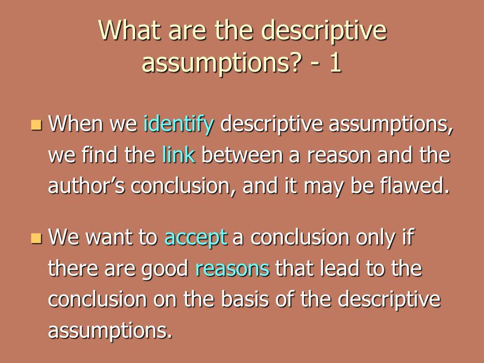What are the descriptive assumptions.