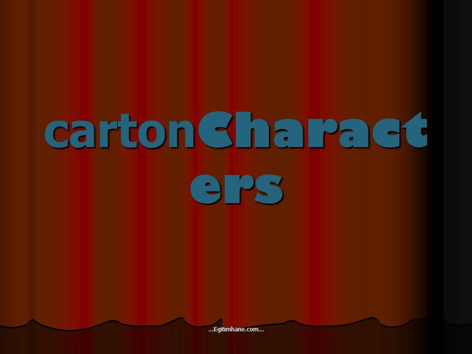 carton Charact ers carton Charact ers …Egitimhane.com…