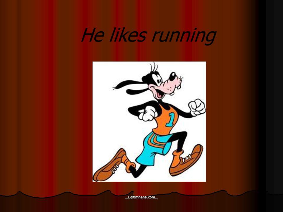 He likes running …Egitimhane.com…