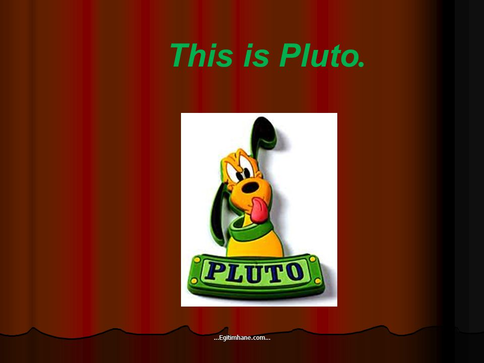 This is Pluto. …Egitimhane.com…