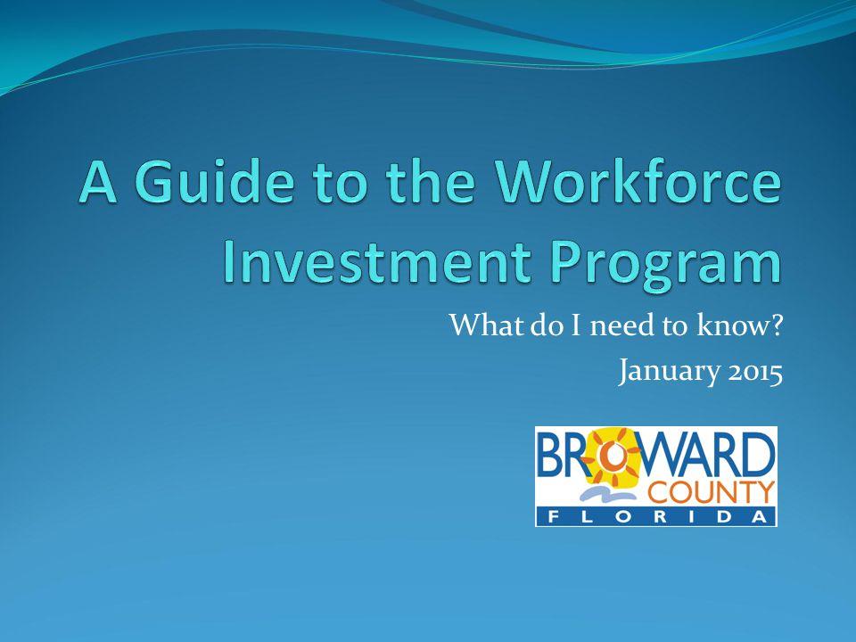 Workforce Investment Program Starts January 2015.