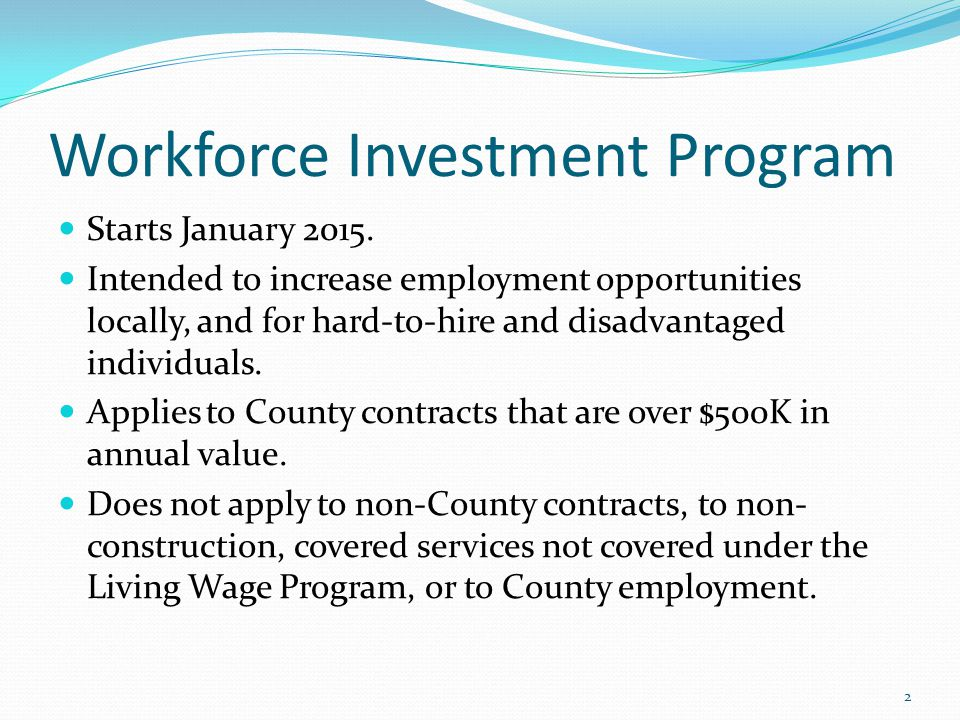 Workforce Investment Program Starts January 2015.