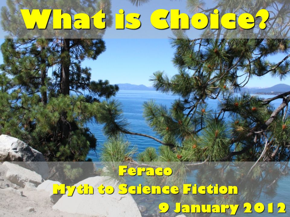 What is Choice Feraco Myth to Science Fiction 9 January 2012