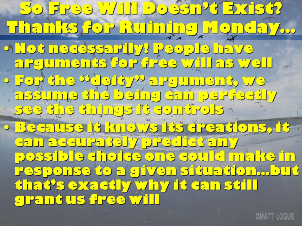 So Free Will Doesn't Exist. Thanks for Ruining Monday… Not necessarily.
