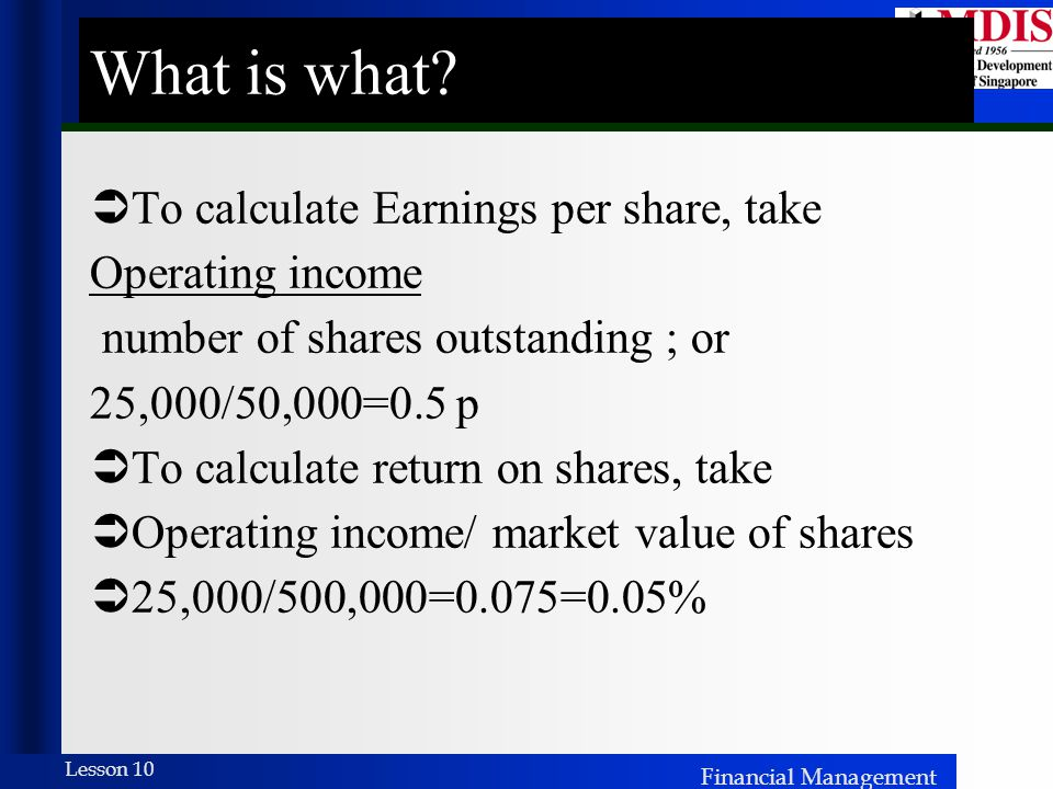 Financial Management Lesson 10 What is what.