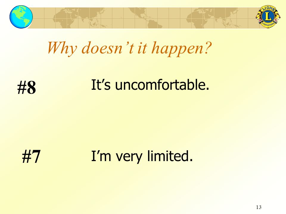 13 Why doesn't it happen? It's uncomfortable. #8 I'm very limited. #7