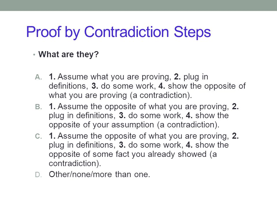 Proof by Contradiction Steps What are they. A. 1.