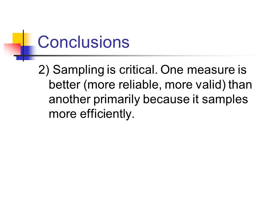 Conclusions 2) Sampling is critical.