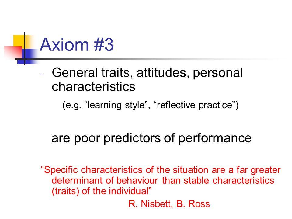 Axiom #3 - General traits, attitudes, personal characteristics (e.g.