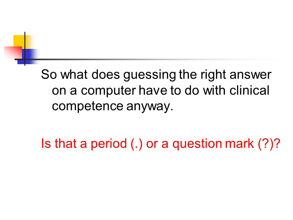 Is that a period (.) or a question mark (?)?