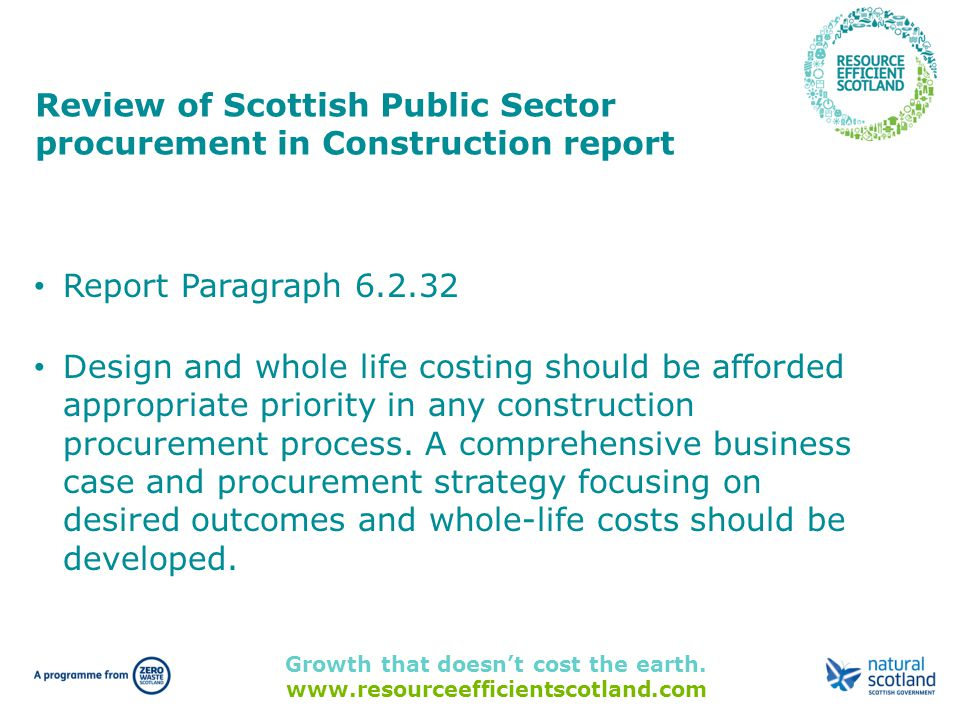 Growth that doesn't cost the earth. www.resourceefficientscotland.com Review of Scottish Public Sector procurement in Construction report Report Parag