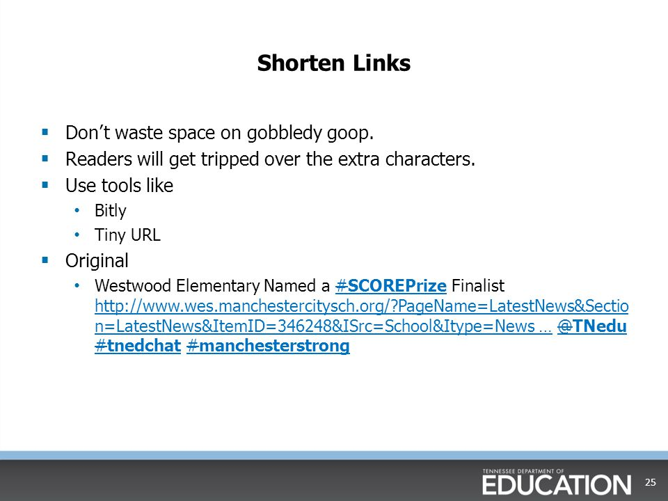 Shorten Links  Don't waste space on gobbledy goop.  Readers will get tripped over the extra characters.  Use tools like Bitly Tiny URL  Original W
