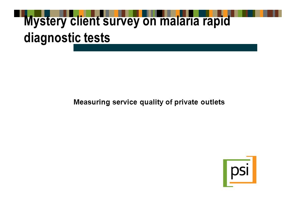 Mystery client survey on malaria rapid diagnostic tests Measuring service quality of private outlets
