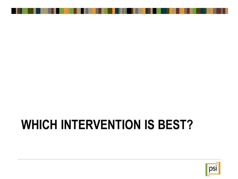 WHICH INTERVENTION IS BEST