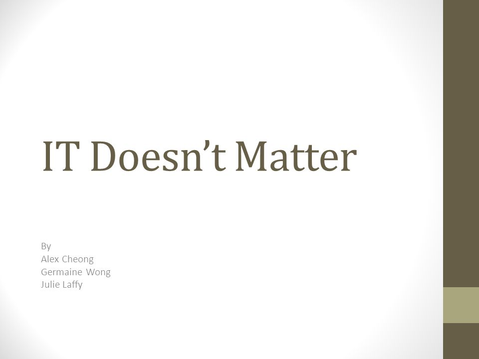 IT Doesn't Matter By Alex Cheong Germaine Wong Julie Laffy