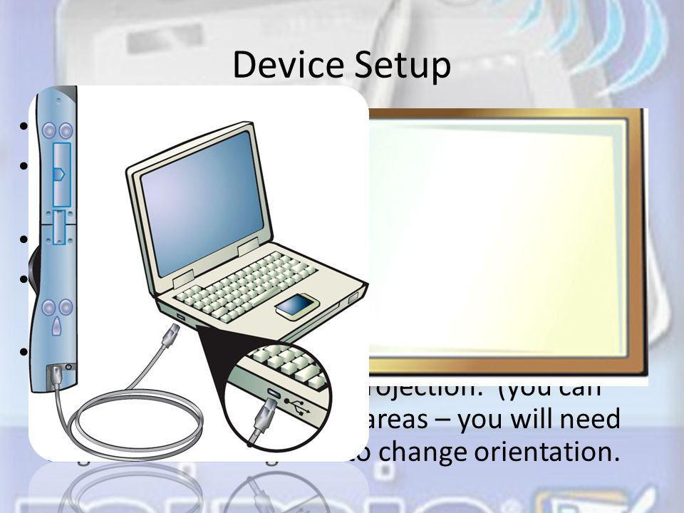 Device Setup Install software and follow directions.