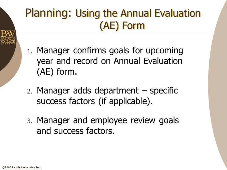 ©2005 Razi & Associates, Inc. Planning: Using the Annual Evaluation (AE) Form 1.