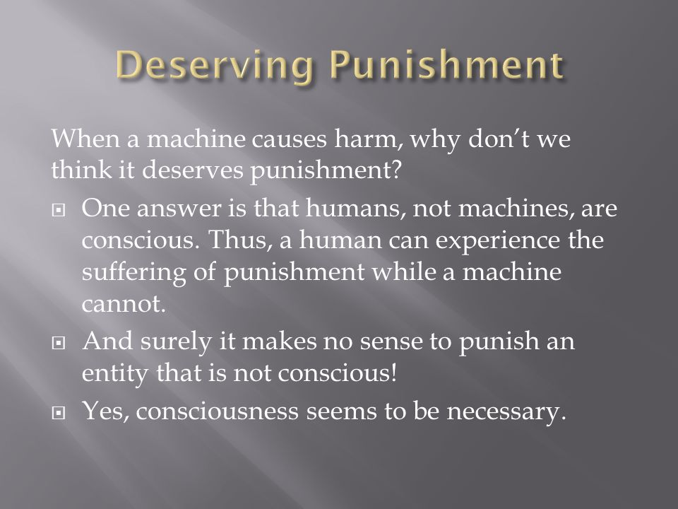 When a machine causes harm, why don't we think it deserves punishment.