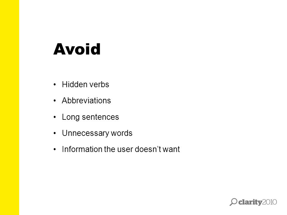 Hidden verbs Abbreviations Long sentences Unnecessary words Information the user doesn't want Avoid