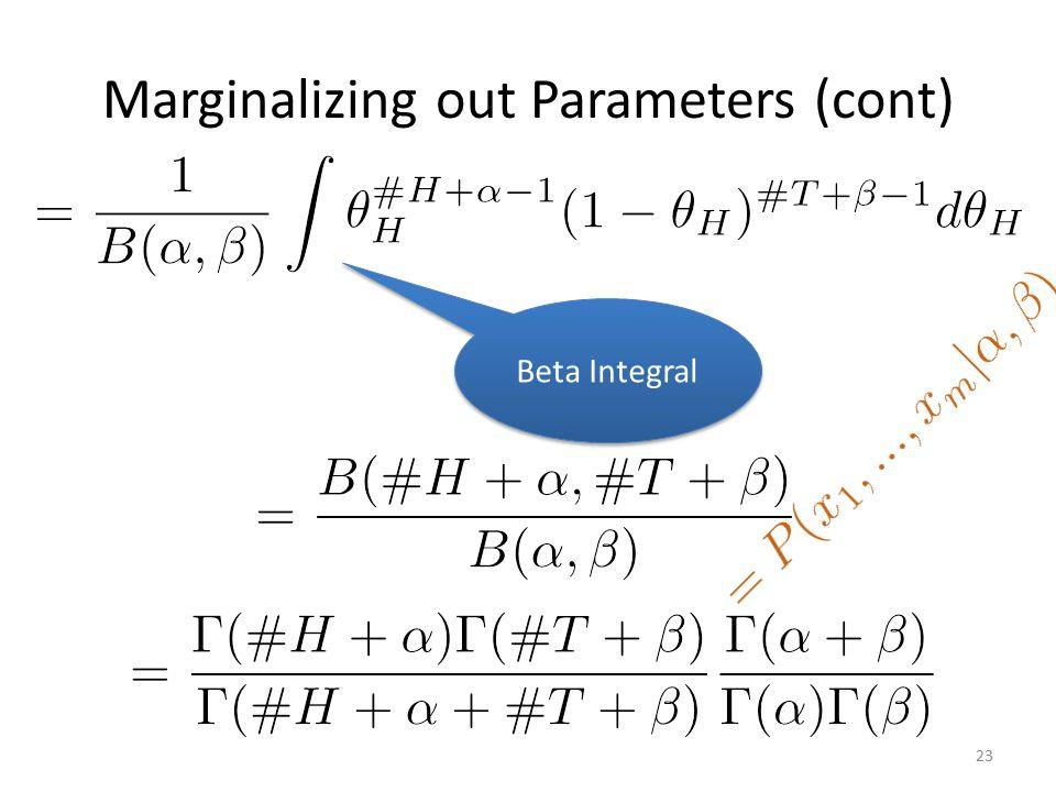 Marginalizing out Parameters (cont) 23 Beta Integral