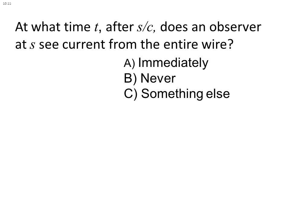At what time t, after s/c, does an observer at s see current from the entire wire.