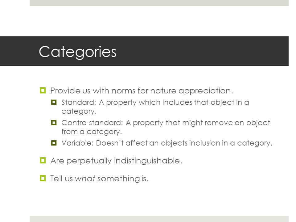 Categories  Provide us with norms for nature appreciation.
