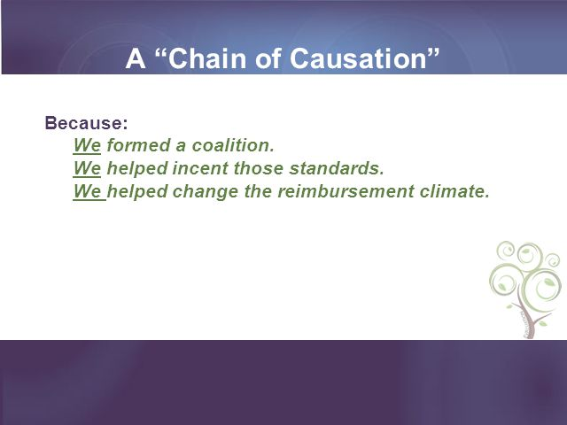 A Chain of Causation Because: We formed a coalition.