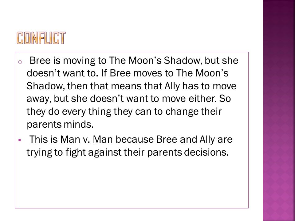 o Bree is moving to The Moon's Shadow, but she doesn't want to.