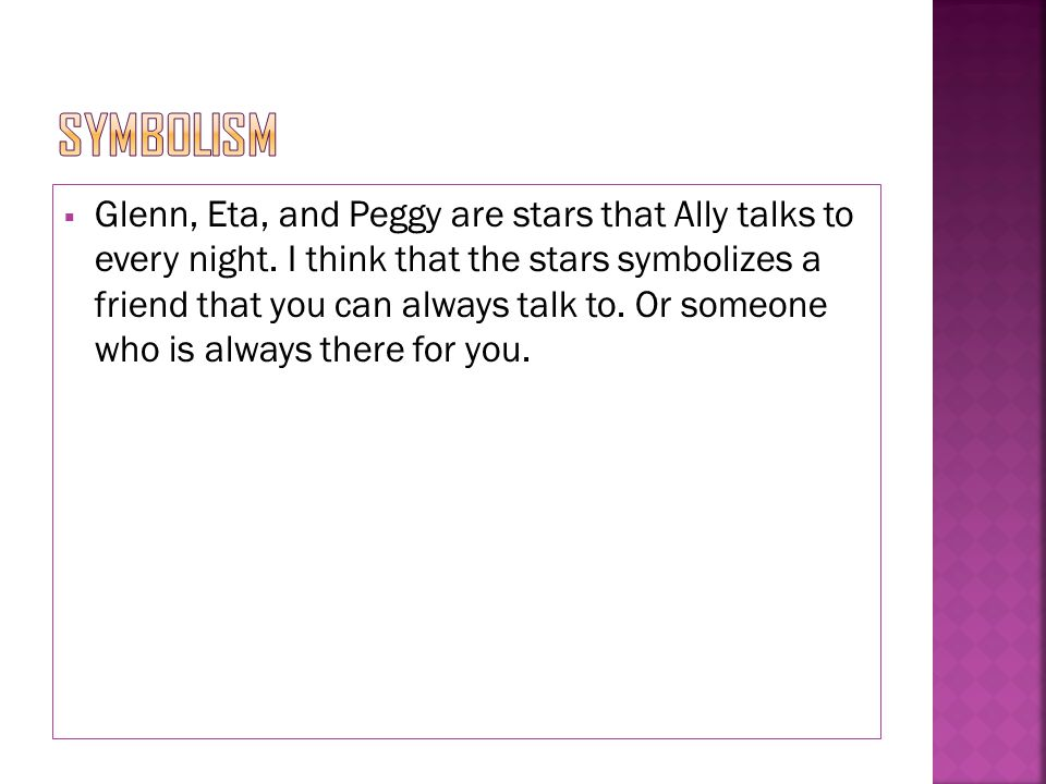  Glenn, Eta, and Peggy are stars that Ally talks to every night.