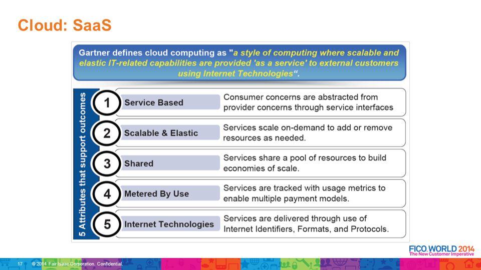© 2014 Fair Isaac Corporation. Confidential. Cloud: SaaS 17