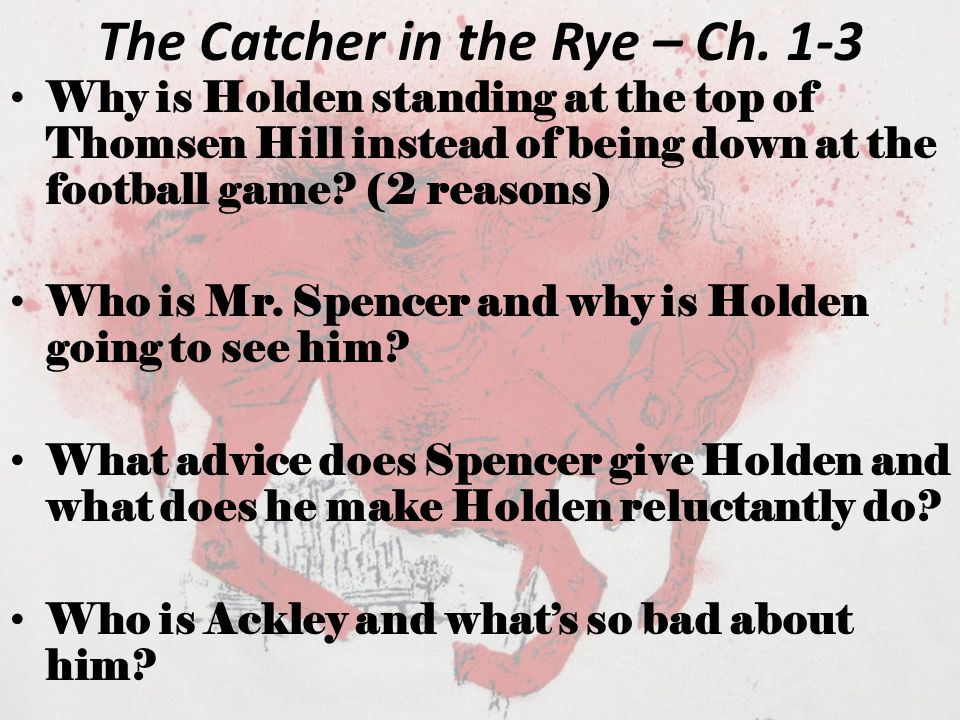 The Catcher in the Rye – Ch.3-4 Who is Stradlater and what does he tell Holden that enthuses him.
