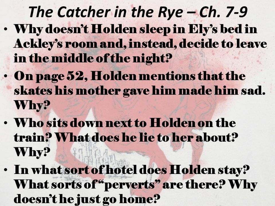 The Catcher in the Rye – Ch.9-11 Who is the first person Holden calls.