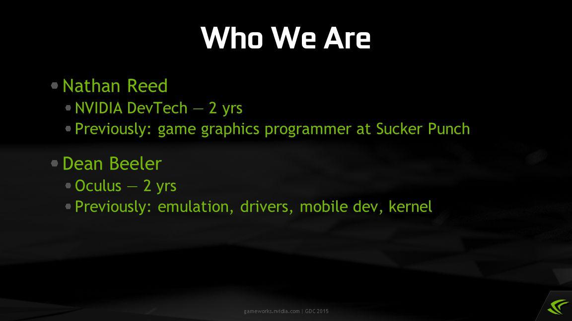 gameworks.nvidia.com | GDC 2015 Timewarp Pipeline Bubbles CPU GPU Scanout Time Frame N Frame N−1 Timewarp Wait Idle Frame N+1 Vsync