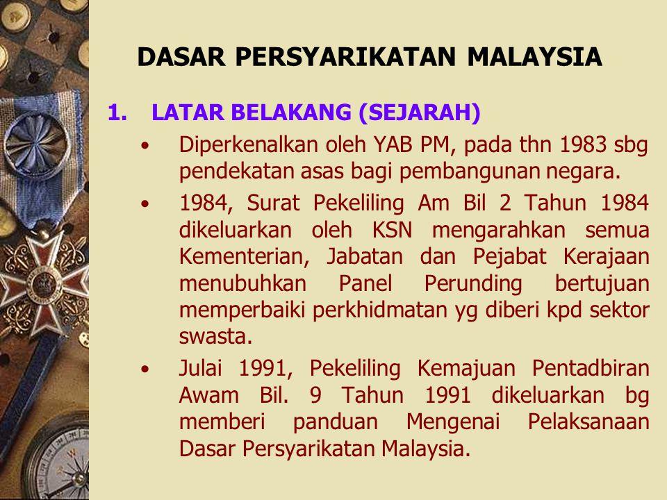 DASAR PERSYARIKATAN MALAYSIA 1.LATAR BELAKANG (SEJARAH) Diperkenalkan oleh YAB PM, pada thn 1983 sbg pendekatan asas bagi pembangunan negara. 1984, Su