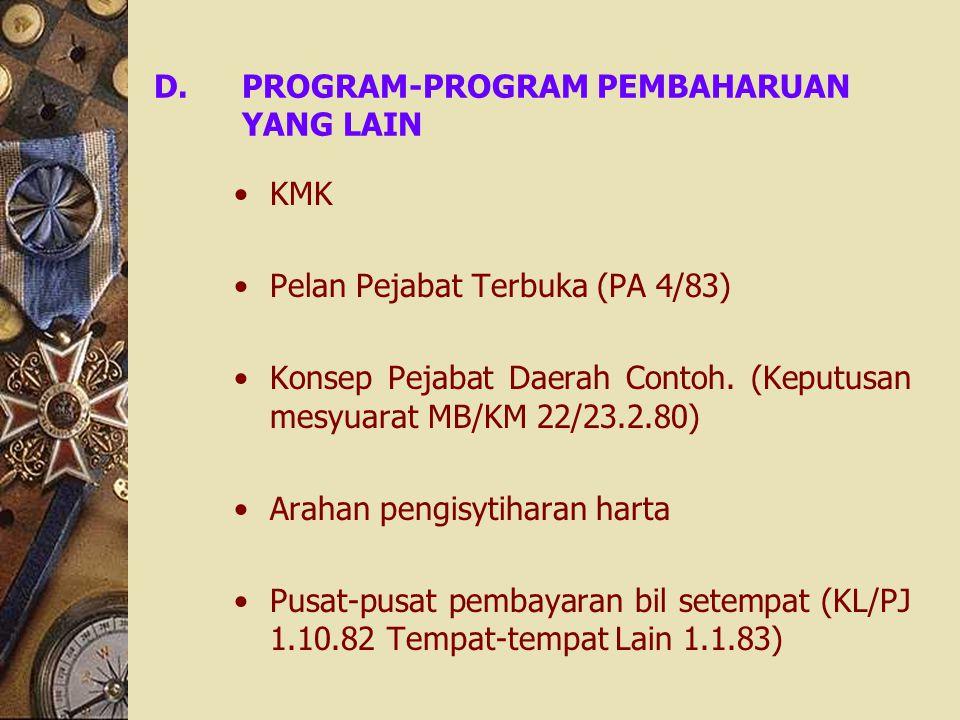 D.PROGRAM-PROGRAM PEMBAHARUAN YANG LAIN KMK Pelan Pejabat Terbuka (PA 4/83) Konsep Pejabat Daerah Contoh. (Keputusan mesyuarat MB/KM 22/23.2.80) Araha