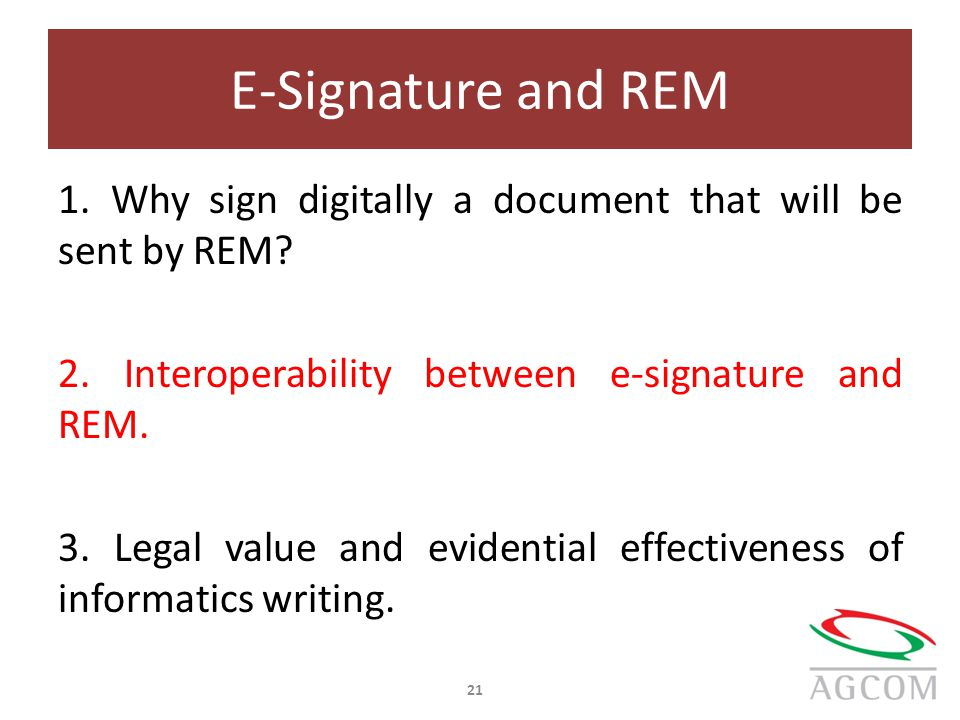 E-Signature and REM 1. Why sign digitally a document that will be sent by REM.