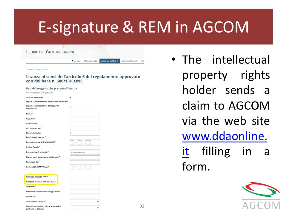 E-signature & REM in AGCOM The intellectual property rights holder sends a claim to AGCOM via the web site www.ddaonline.