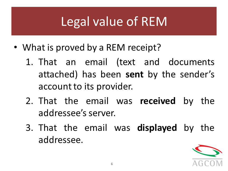 Legal value of REM What is proved by a REM receipt.