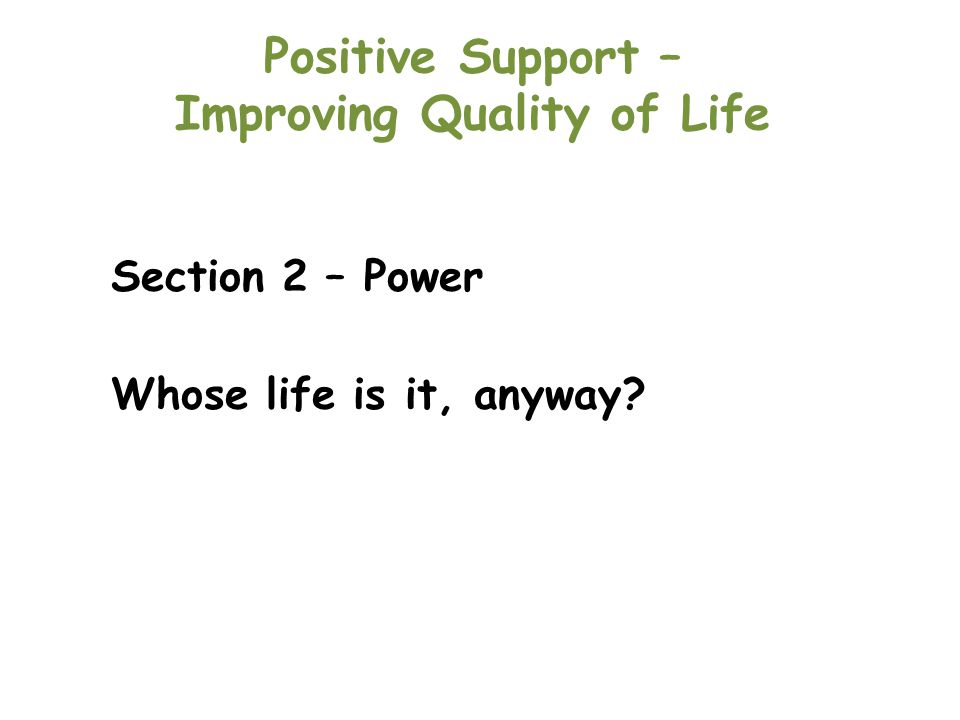 POWER: Whose life is it, anyway.Find out how the person communicates if they don't use speech.