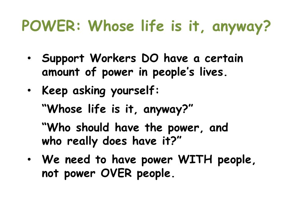 POWER: Whose life is it, anyway.