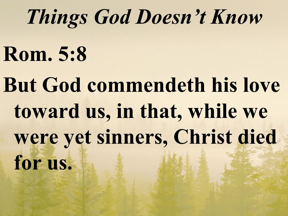Things God Doesn't Know Rom.