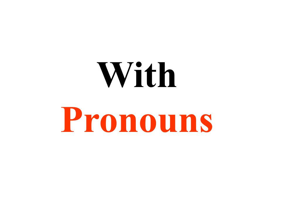 With Pronouns