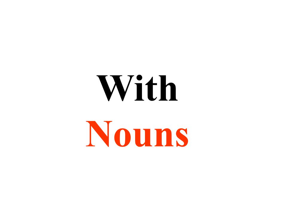 With Nouns