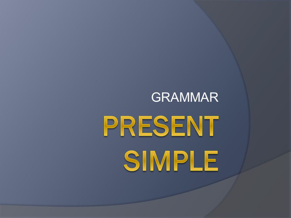 When do we use the Present Simple. We use it to talk about things in general.