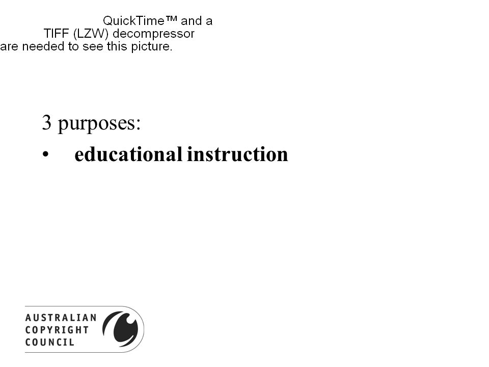 3 purposes: educational instruction